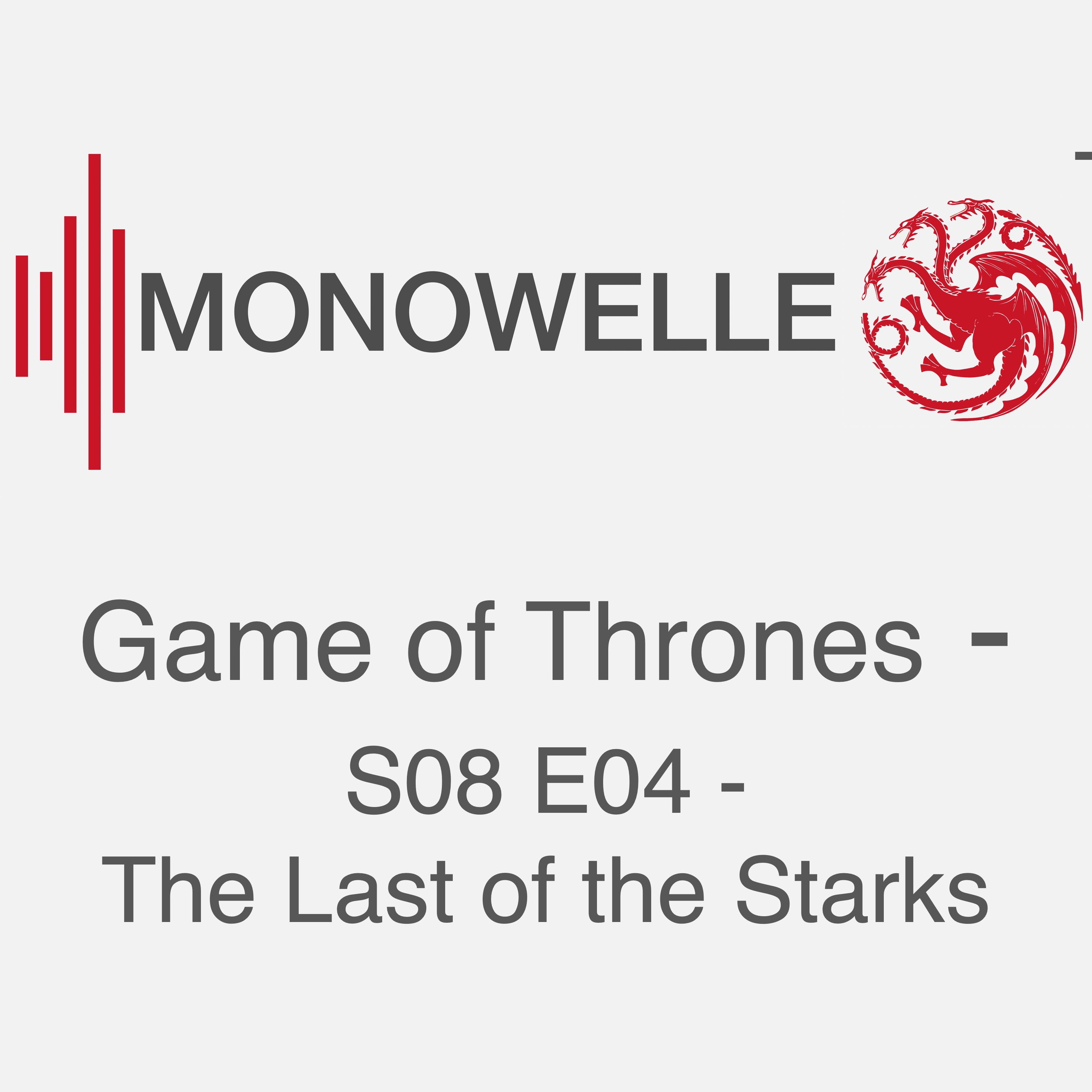 S08 E04 – The Last of the Starks