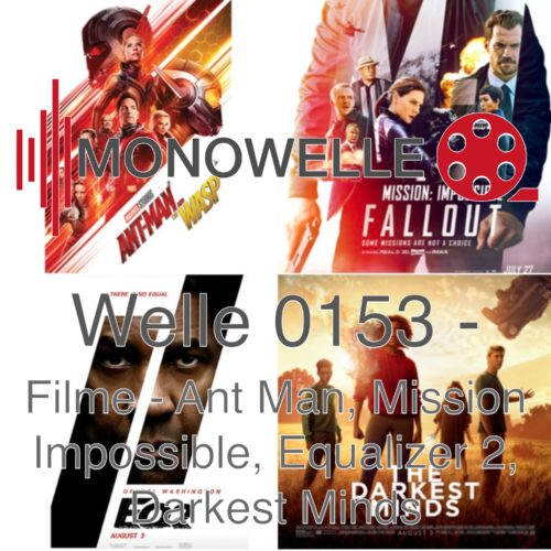 Welle 0153 - Filme September - Ant-man 2, Mission Impossible